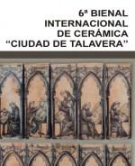 """Bienal Internacional de Cerámica """"Ciudad de Talavera"""""""