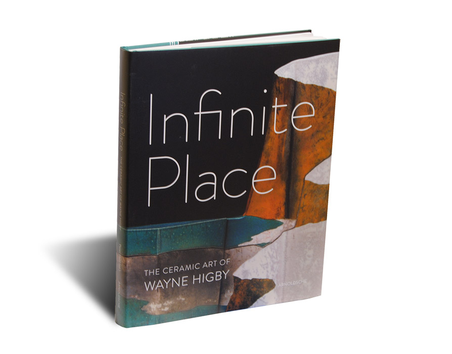 "Portada del libro ""Infinite Place: The Ceramic Art of Wayne Higby"""