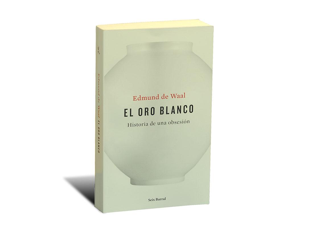 Portada del libro -El oro blanco-, de Edmund de Waal
