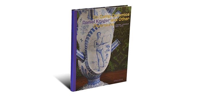 Daniel Kruger. On Camp Ceramics and Other Diversions