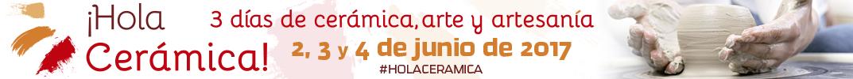 Hola Cerámica - 3 días de cerámica, arte y artesanía