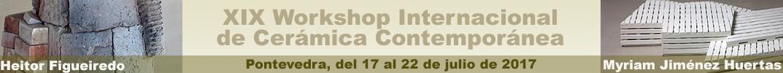XIX Workshop Internacional   de Cerámica Contemporánea - Pontevedra