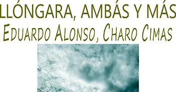 Exposición de Charo Cimas y Eduardo Alonso