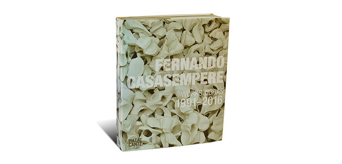 Fernando Casasempere. Works-Obras 1991-2016