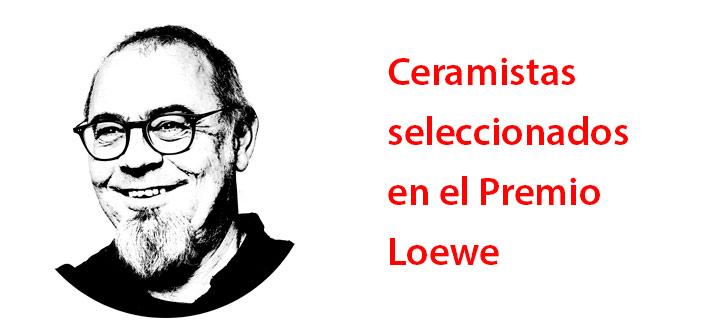Ceramistas seleccionados en el Premio Loewe