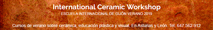 International Ceramics Workshop - Cursos de Verano cerámica, educación plástica y visual