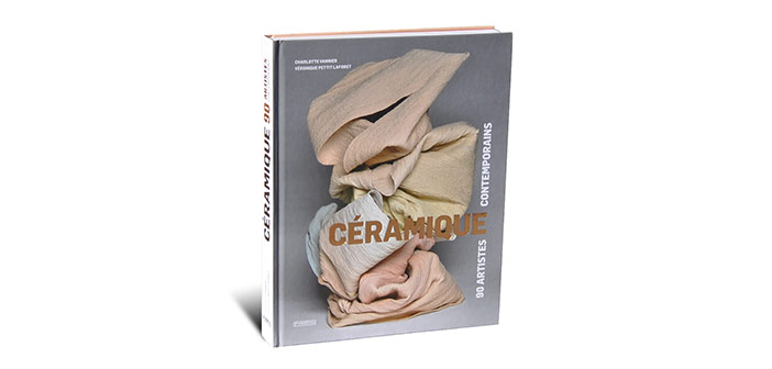 Céramique. 90 Artistes Contemporains