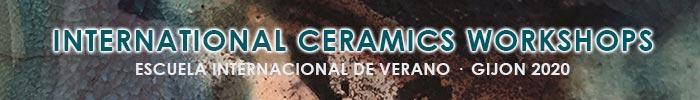 Cursos de Verano 2020 Escuela Internacional de Cerámica - Gijón 2020