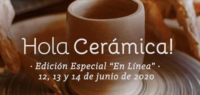 """¡HOLA CERÁMICA! Edición especial 2020 """"En línea"""""""