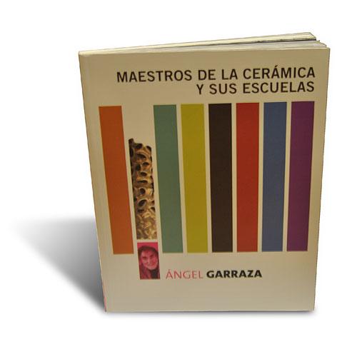 """Catálogo """"Maestros de la cerámica y sus escuelas. Ángel Garraza"""""""