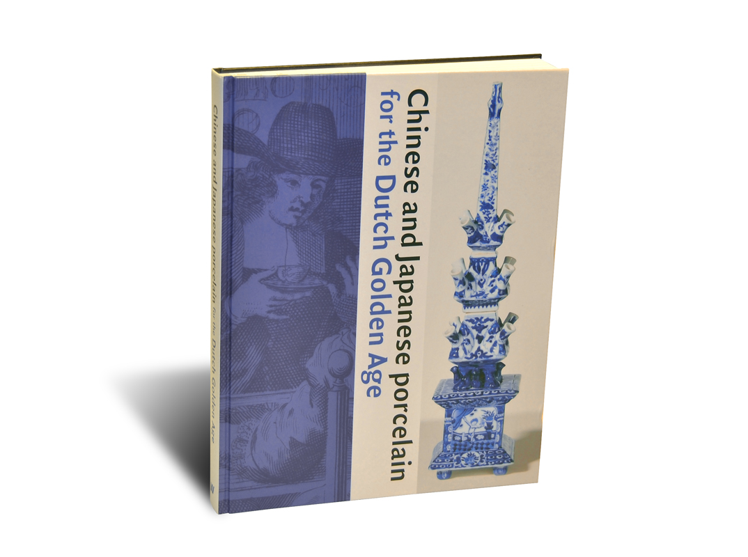 Portada del libro Chinese and Japanese Porcelain for the Dutch Golden Age