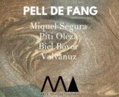 """Exposición """"Pell de Fang"""""""